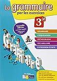 La grammaire par les exercices 3e  Cahier d'exercices 3e (Éd.2014)