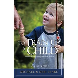 To Train Up a Child: Michael Pearl: 9781892112002: Books - Amazon.ca
