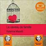 Le caveau de famille | Katarina Mazetti