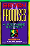 img - for Seven Promises of a Promise Keeper First edition by Bright, Bill; Cole, Edwin; Dobson, James; Evans, Tony; McCar published by Promise Keepers Hardcover book / textbook / text book