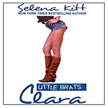 Little Brats: Clara: Forbidden Taboo Erotica Audiobook by Selena Kitt Narrated by Holly Hackett