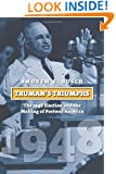 Truman's Triumphs: The 1948 Election and the Making of Postwar America (American Presidential Elections)