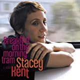 echange, troc Stacey Kent - Breakfast On The Morning Tram