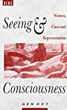 img - for Seeing and Consciousness: Women, Class and Representation book / textbook / text book