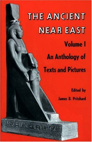 001: The Ancient Near East, Volume 1: An Anthology of Texts and Pictures