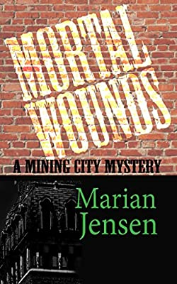 Mortal Wounds (A Mining City Mystery Book 3)