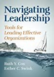 img - for Navigating Leadership: Tools for Leading Effective Organizations book / textbook / text book