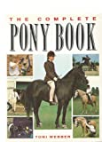 The Complete Pony Book (0706368657) by Webber, Toni