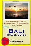 Jonathan Watkins Bali Travel Guide: Sightseeing, Hotel, Restaurant & Shopping Highlights (Illustrated)