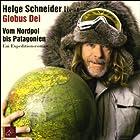 Globus Dei. Vom Nordpol bis Patagonien (       ungekürzt) von Helge Schneider Gesprochen von: Helge Schneider