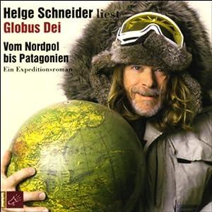 """Helge Schneider - """"Globus Dei. Vom Nordpol bis Patagonien"""""""