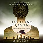 Highland Raven: The Celtic Blood Series, Book 1 | Melanie Karsak