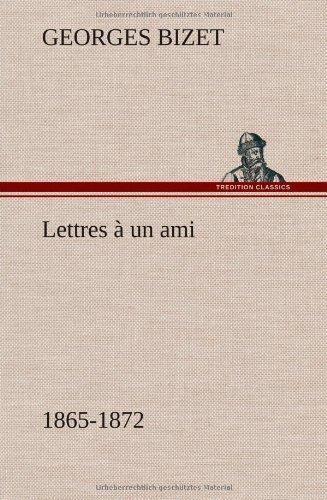 Lettres à un ami, 1865-1872  [Bizet, Georges] (Tapa Dura)