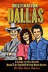 Destination: Dallas: A Guide to TV's...