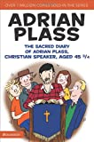 The Sacred Diary of Adrian Plass, Christian Speaker, Aged 45 3/4 (031026913X) by Plass, Adrian