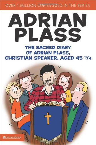 The Sacred Diary of Adrian Plass, Christian Speaker, Aged 45 3/4, Plass, Adrian