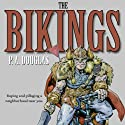 The Bikings (       UNABRIDGED) by P. A. Douglas Narrated by David Radtke