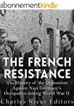 The French Resistance: The History of...