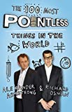 Alexander Armstrong The 100 Most Pointless Things in the World: A Pointless Book Written by the Presenters of the Hit BBC 1 TV Show