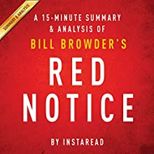 Red Notice by Bill Browder: A 15-minute Summary & Analysis (       UNABRIDGED) by Instaread Narrated by Jason P. Hilton
