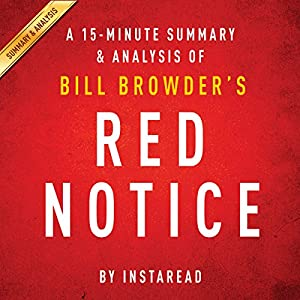 Red Notice by Bill Browder: A 15-minute Summary & Analysis Audiobook