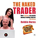 The Naked Trader: Second Edition: How Anyone Can Make Money Trading Shares Audiobook by Robbie Burns Narrated by David Ryder
