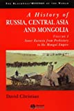 A History of Russia, Central Asia and Mongolia, Vol  1: Inner Eurasia from Prehistory to the Mongol Empire