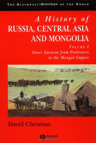 A History of Russia, Central Asia and Mongolia, Vol. 1: Inner Eurasia from Prehistory to the Mongol Empire