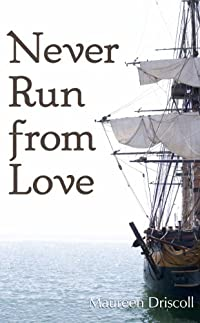 (FREE on 11/12) Never Run From Love by Maureen Driscoll - http://eBooksHabit.com