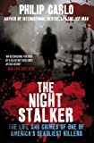 The Night Stalker: The Life and Crimes of One of America's Deadliest Killers
