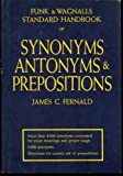 Funk and Wagnalls Standard Handbook of Synonyms, Antonyms, and Prepositions. (0308400240) by Fernald, James Champlin