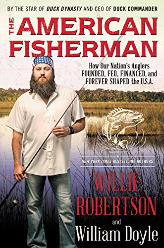 The American Fisherman: How Our Nation's Anglers Founded, Fed, Financed, and Forever Shaped the U.S.A. (Books Fishing compare prices)