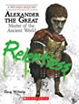 Wicked History: Alexander the Great:...