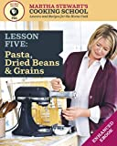 Pasta, Dried Beans & Grains: Martha Stewart's Cooking School, Lesson 5