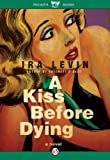 img - for A Kiss Before Dying (Pegasus Crime) book / textbook / text book