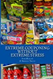 img - for Extreme Couponing Without Extreme Stress book / textbook / text book