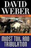 Midst Toil and Tribulation (Safehold) by David Weber
