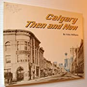 Calgary Then and Now by Vicky Williams