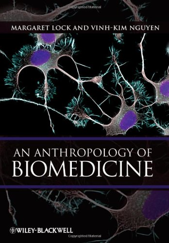 An Anthropology of Biomedicine: An Intro
