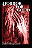 img - for Horror For Good: A Charitable Anthology (Volume 1) book / textbook / text book