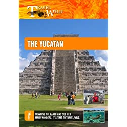 Travel Wild The Yucatan Tourism Reviving the Mayan Culture