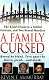 A Family Cursed: The Kissell Dynasty, a Gilded Fortune, and Two Brutal Murders (St. Martin