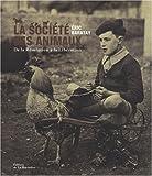 echange, troc Eric Baratay - La société des animaux : De la Révolution à la Libération