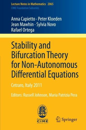 Stability and Bifurcation Theory for Non-Autonomous Differential Equations: Cetraro, Italy 2011, Editors: Russell Johnso