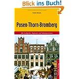 Posen-Thorn-Bromberg - Mit Großpolen, Kujawien und Südostpommern