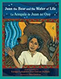 img - for Juan the Bear and the Water of Life: La Acequia de Juan del Oso (Paso Por Aqui Series on the Nuevomexicano Literary Heritage) (English and Spanish Edition) book / textbook / text book