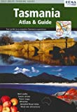 Tasmania Atlas & Guide: Best walks - Scenic drives - Town maps - Wineries - Detailed Road Atlas - Must-see attractions
