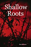 Shallow Roots (1847538320) by Roberts, Jim