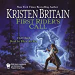 First Rider's Call: Book Two of Green Rider (       UNABRIDGED) by Kristen Britain Narrated by Ellen Archer