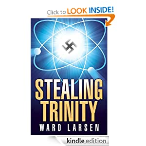 Kindle Daily Deal: Stealing Trinity, by Ward Larsen. Publisher: Oceanview Publishing (October 1, 2008)